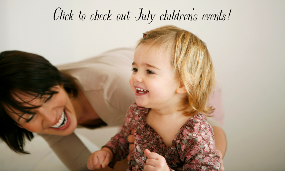 Mom with daughter and text Click to check out July children's events!