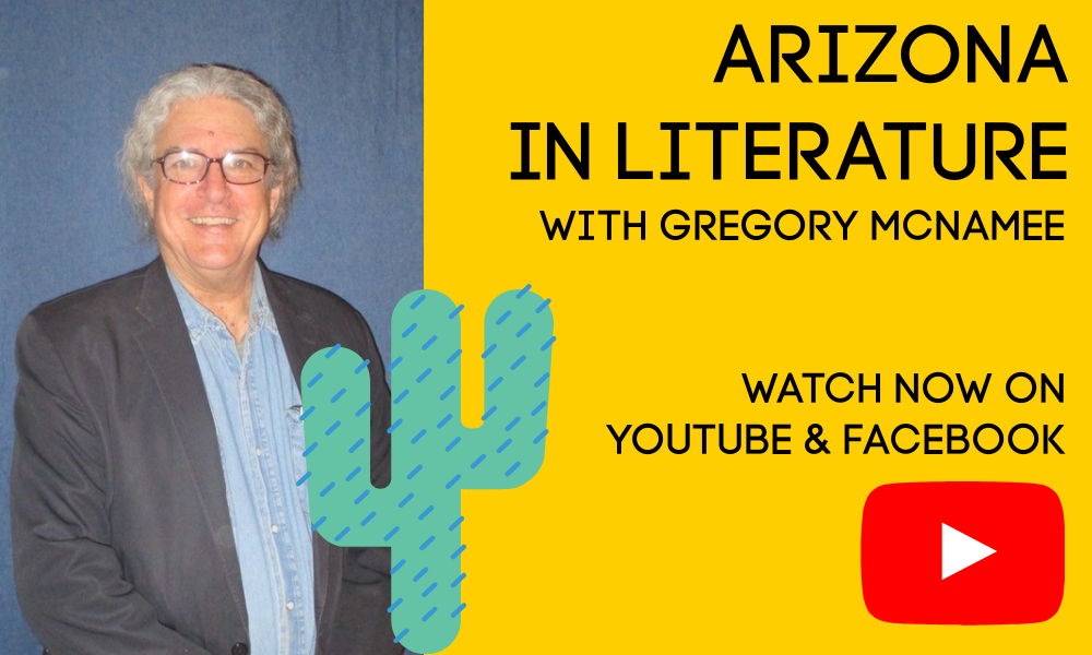 Arizona in Literature with Gregory McNamee on Facebook and Youtube