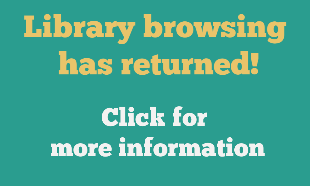 Library browsing has returned! Click for more information