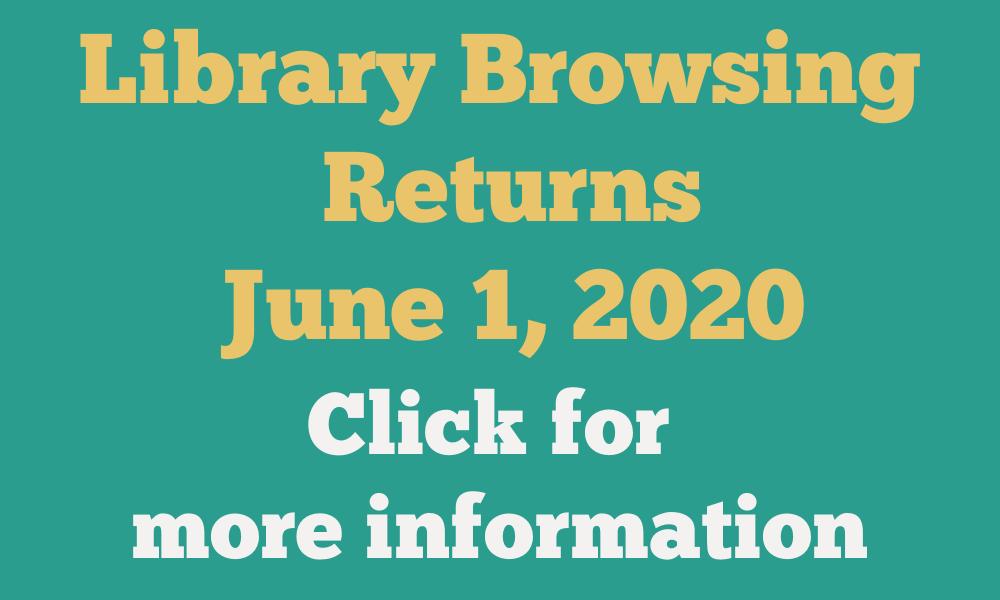 Library Browsing Returns June 1, 2020