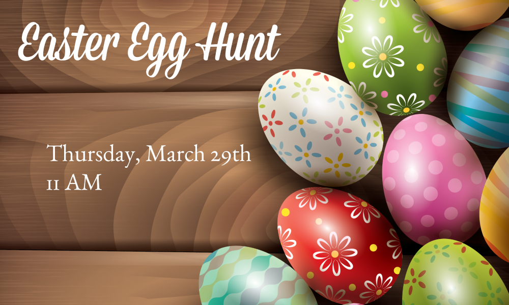 Easter Egg Hunt, Thursday, March 29th 11 AM