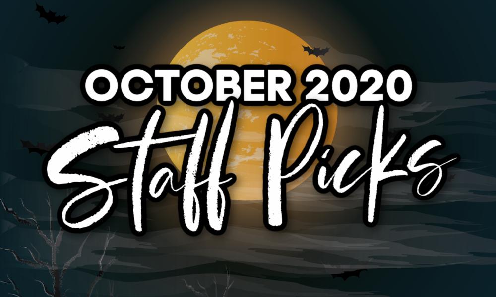 October 2020 Staff Picks